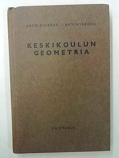 Keskikoulun geometria, Ensio Kivikoski