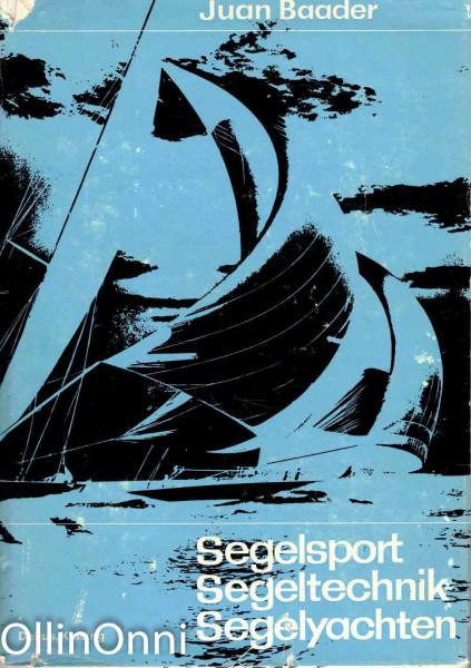 Segelsport - Segeltechnik - Segelyachten, Juan Baader