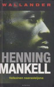 Valkoinen naarasleijona, Henning Mankell