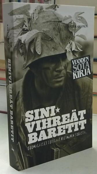 Sinivihreät baretit - Suomalaiset sotilaat Vietnamin sodassa, Kari Kallonen