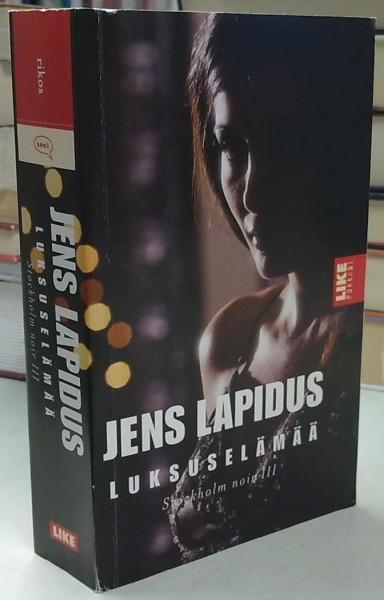 Luksuselämää - Stockholm noir III, Jens Lapidus