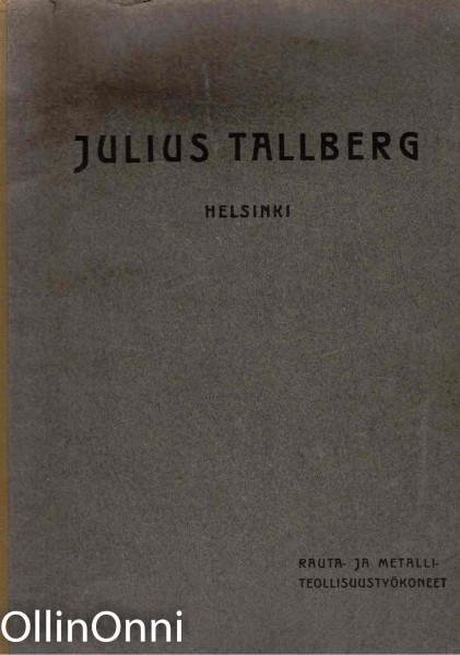 Julius Tallberg - Rakennustarpeita, koneita ja työkaluja - Hintaluettelo No 3, Julius Tallberg