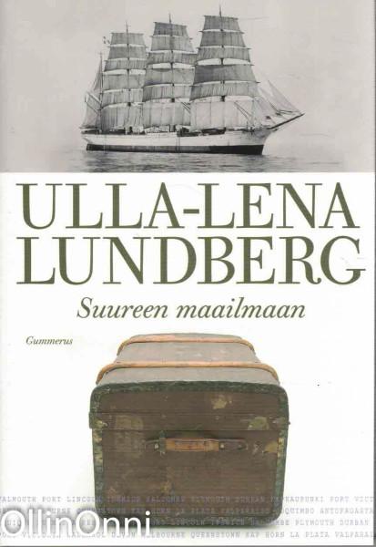 Suureen maailmaan, Ulla-Lena Lundberg