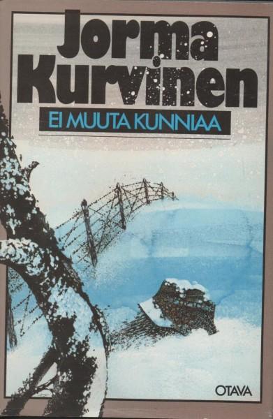Ei muuta kunniaa, Jorma Kurvinen