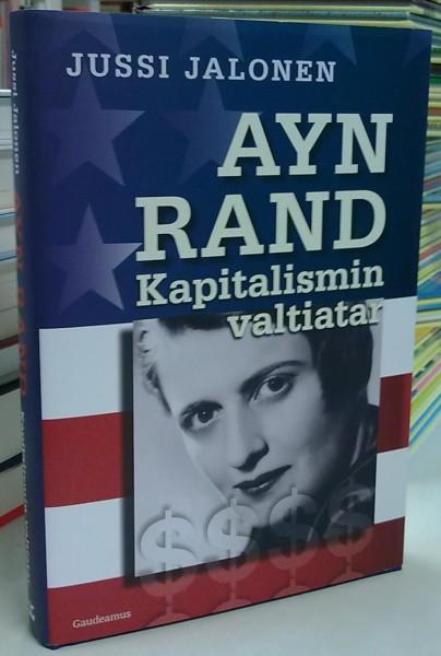 Ayn Rand - Kapitalismin valtiatar, Jussi Jalonen