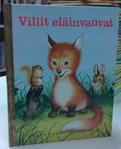 Villit eläinvauvat - Tammen kultaiset kirjat 211, Garth Williams