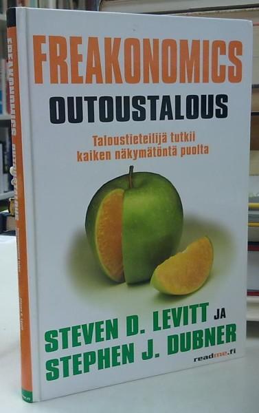 Freakonomics - Outoustalous - Taloustieteilijä tutkii kaiken näkymätöntä puolta, Steven D. Levitt