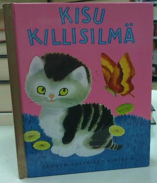 Kisu Killisilmä - Tammen kultaiset kirjat 5, Gustaf Tenggren