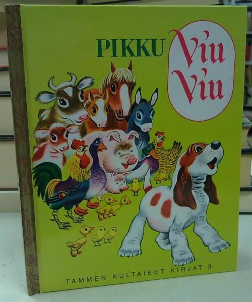 Pikku Viu-Viu - Tammen kultaiset kirjat 3, Tibor Gergely