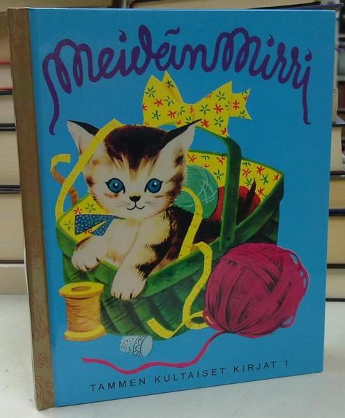 Meidän mirri - Tammen kultaiset kirjat 1, Alice Provensen