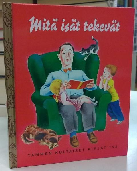 Mitä isät tekevät - Tammen kultaiset kirjat 193, Tibor Gergely