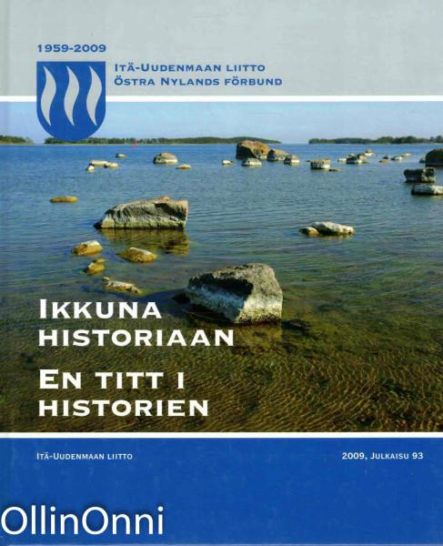 Ikkuna historiaan - Itä-Uudenmaan Liitto 1959-2009, Jaakko Jalonen