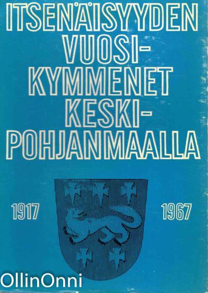 Itsenäisyyden vuosikymmenet Keski-Pohjanmaalla 1917-1967, Pentti Pulakka