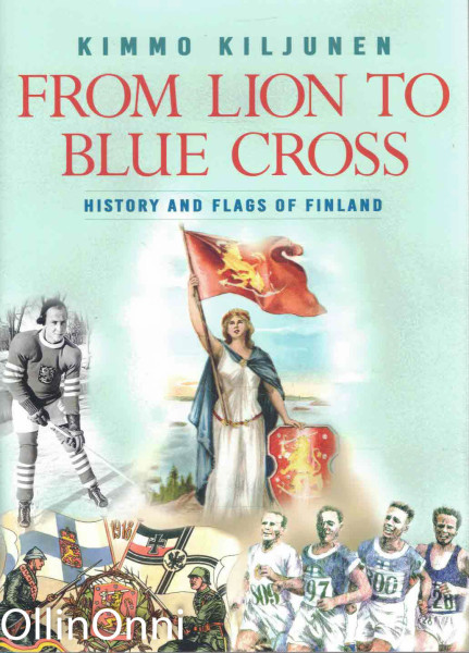 From Lion to Blue Cross - History of Flags of Finland, Kimmo Kiljunen