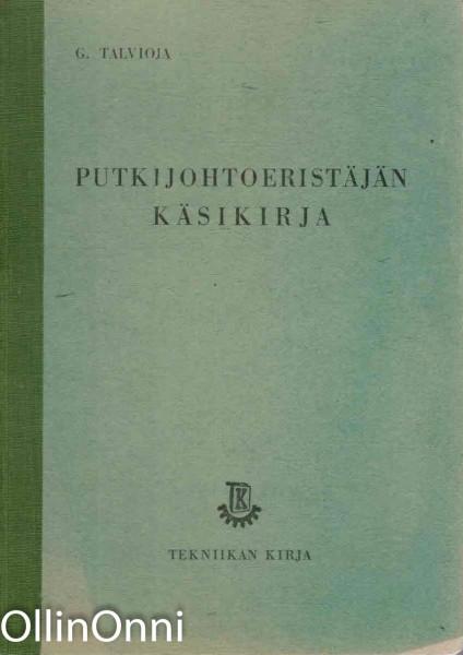 Putkijohtoeristäjän käsikirja, Gunnar Talvioja