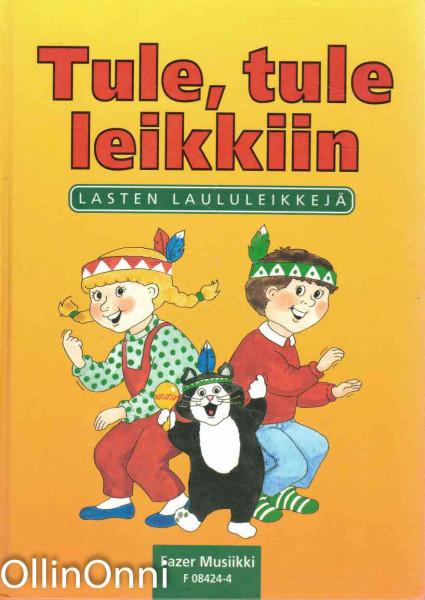 Tule, tule leikkiin : lasten laululeikkejä, Inkeri Simola-Isaksson