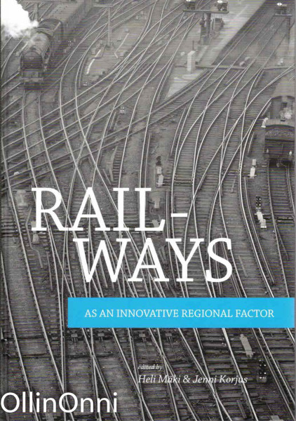 Railways as an innovative regional factor, Heli Mäki