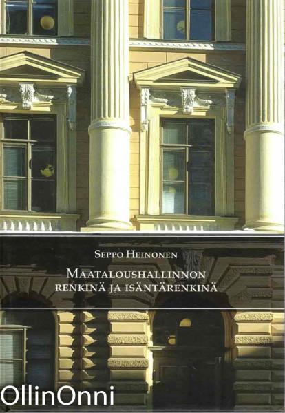 Maataloushallinnon renkinä ja isäntärenkinä, Seppo Heinonen