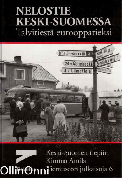 Nelostie Keski-Suomessa - Talvitiestä eurooppatieksi, Kimmo Antila