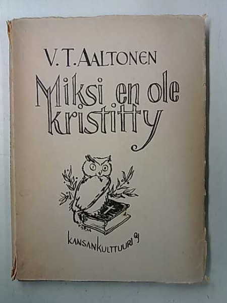 Miksi en ole kristitty, V. T. Aaltonen