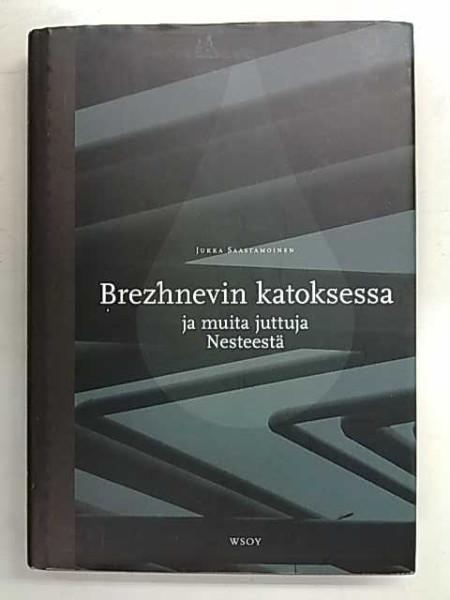 Brezhnevin katoksessa ja muita juttuja Nesteestä, Jukka Saastamoinen