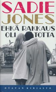 Ehkä rakkaus oli totta, Sadie Jones