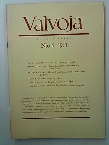 Valvoja 1961 N:o 4 - mm. Matematiikan nykyiselle tutkimukselle olennaisista piirteistä, Olli Lehto