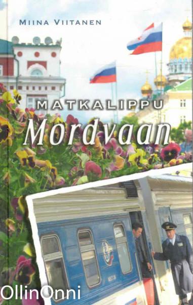 Matkalippu Mordvaan, Miina Viitanen