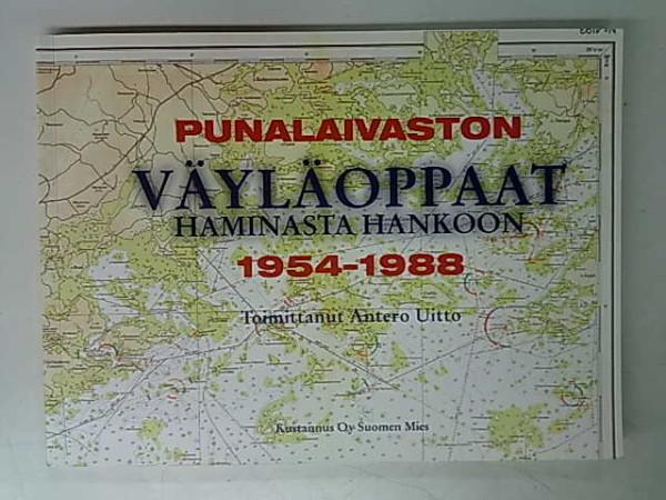 Punalaivaston väyläoppaat Haminasta Hankoon 1954-1988, Antero Uitto