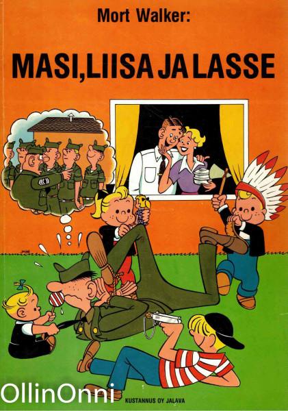 Masi, Liisa ja Lasse, Mort Walker