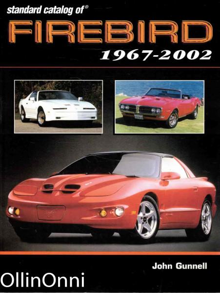Standard Catalog of Firebird 1967-2002, John Gunnell