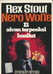 Ei aivan tarpeeksi kuollut (Nero Wolfe), Rex Stout