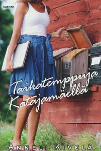 Taikatemppuja Katajamäellä, Anneli Kivelä