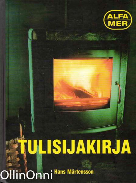 Tulisijakirja : kamiinat, takat, kaakeliuunit, Hans Mårtensson