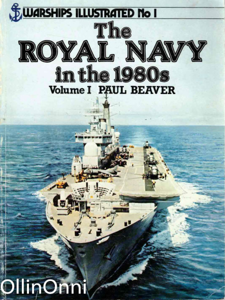 The Royal Navy in the 1980s - Volume 1, Paul Beaver