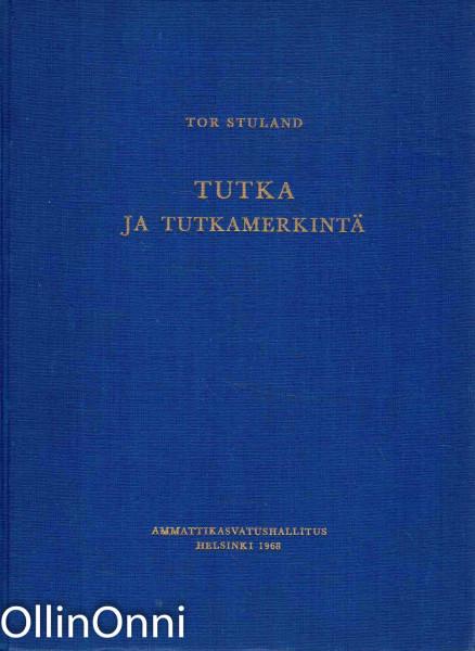 Tutka ja tutkamerkintä, Tor Stuland