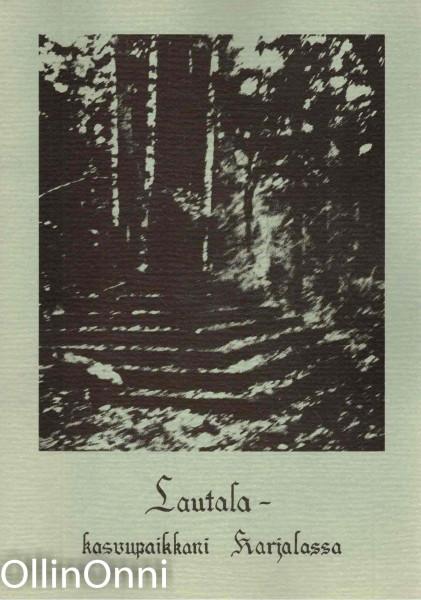 Lautala - kasvupaikkani Karjalassa, Paavo Houni