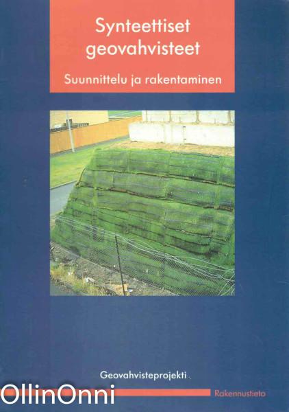 Synteettiset geovahvisteet - Suunnittelu ja rakentaminen, Asko Aalto