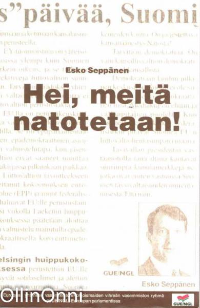 Hei, meitä natotetaan!, Esko Seppänen