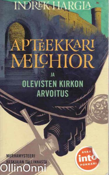 Apteekkari Melchior ja Olevisten kirkon arvoitus, Indrek Hargla