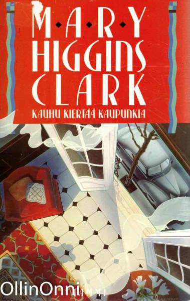 Kauhu kiertää kaupunkia, Mary Higgins Clark