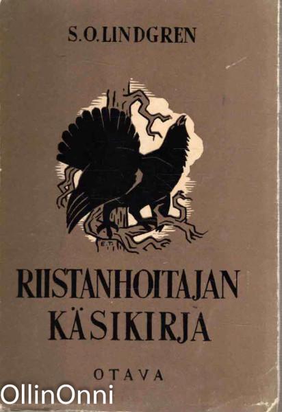 Riistanhoitajan käsikirja, S. O. Lindgrén