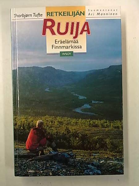 Retkeilijän Ruija : eräelämää Finnmarkissa, Thorbjørn Tufte
