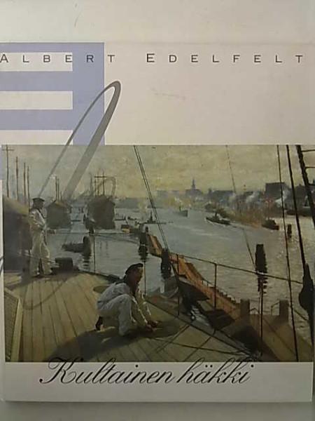 Albert Edelfelt : kultainen häkki, Eija Kämäräinen