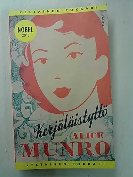 Kerjäläistyttö - Tarinoita Flosta ja Rosesta (Keltainen pokkari), Alice Munro