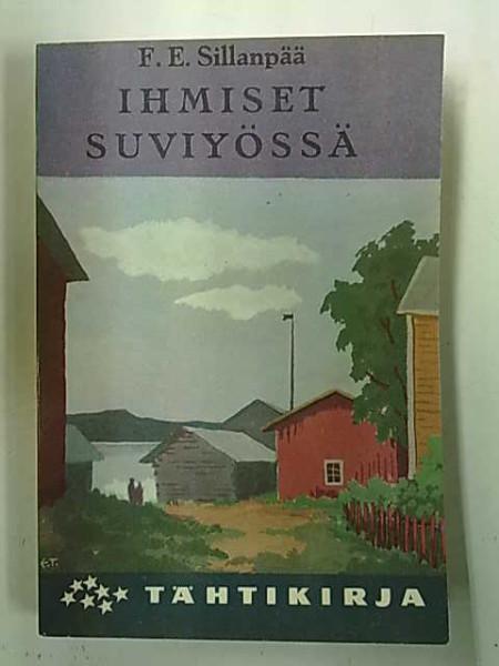 Ihmiset suviyössä (Joka Kodin Tähtikirjasto n:o 53), F. E. Sillanpää