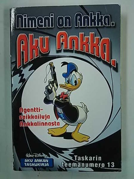 Aku Ankan taskukirja - Taskarin teemanumero 13 Nimeni on Ankka. Aku Ankka.,