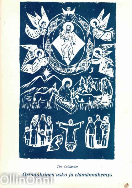 Ortodoksinen usko ja elämännäkemys, Tito Colliander