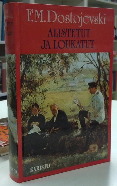 Alistetut ja loukatut, F.M. Dostojevski
