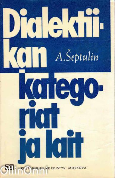 Dialektiikan kategoriat ja lait, Aleksandr Septulin